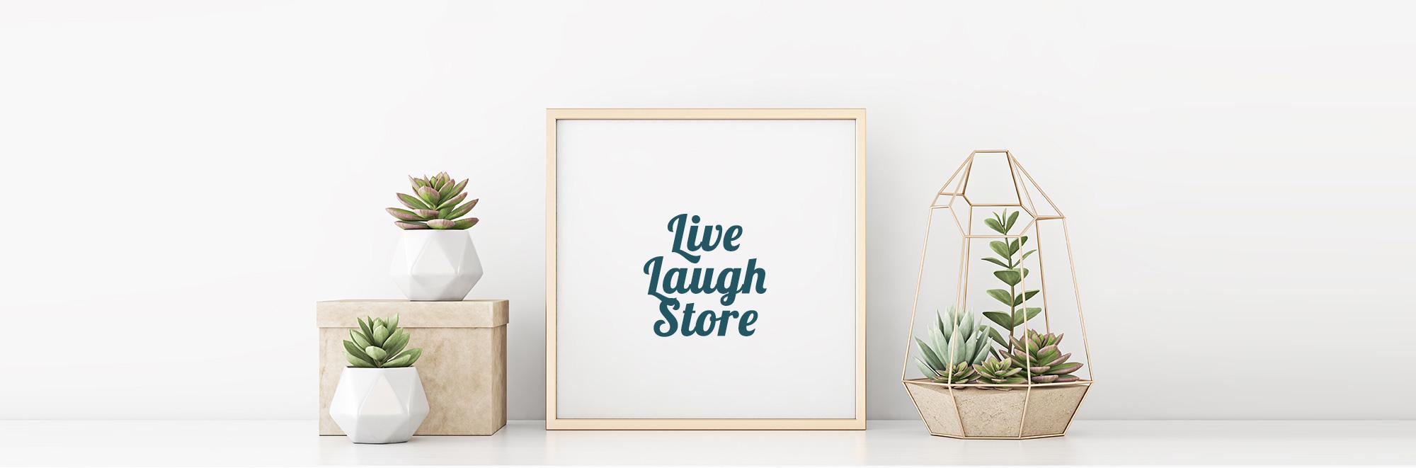 Live, laugh store